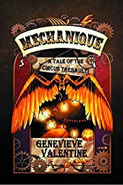 Mechanique: A Tale of the Circus Tresaulti…