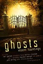 Ghosts: Recent Hauntings by Paula Guran