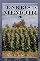 Lone Rock Memoir by Gene E. Miller