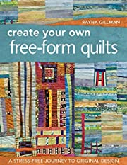 Create Your Own Free-Form Quilts: A…