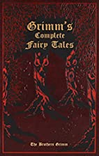 Grimm's Complete Fairy Tales by Jacob…