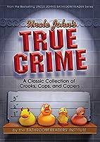 Uncle John's True Crime: A Classic…