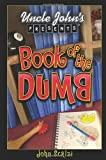 Uncle John's presents Book of the dumb 2 / John Scalzi