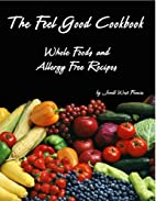 The Feel Good Cookbook by Jonell West…