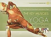 The Key Muscles of Yoga: Scientific Keys,…