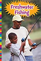 Freshwater Fishing (Great Outdoors) by Allan…