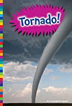Tornado! (Natural Disasters) by Elizabeth…