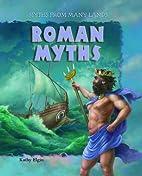 Roman Myths (Myths from Many Lands) by Kathy…