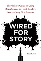 Wired for Story: The Writer's Guide to…