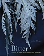 Bitter: A Taste of the World's Most…