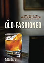 The Old-Fashioned: The Story of the World's…