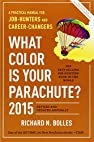 Image of the book What Color Is Your Parachute? 2015: A Practical Manual for Job-Hunters and Career-Changers by the author