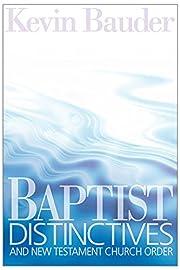 Baptist Distinctives and New Testament…