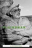 A White-Bearded Plainsman : The Memoirs of Archaeologist W. Raymond Wood
