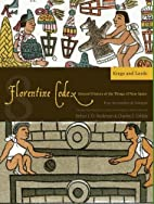 Florentine Codex: Book 8, Kings and Lords by…