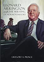 Leonard Arrington and the Writing of Mormon…