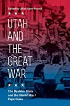 Utah and the Great War: The Beehive State…