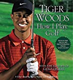 How I play golf / Tiger Woods ; [with the editors of Golf digest]
