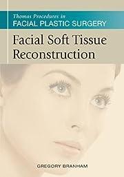 Facial Soft Tissue Reconstruction (Thomas…