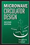 Microwave Circulator Design, Second Edition (Artech House Microwave Library)