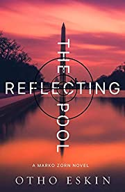The Reflecting Pool (The Marko Zorn Series)…