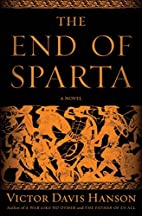 The End of Sparta: A Novel by Victor Davis…