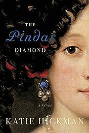 The Pindar Diamond: A Novel por Katie…