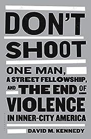 Don't Shoot: One Man, A Street…
