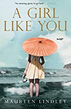 A Girl Like You: A Novel by Maureen Lindley
