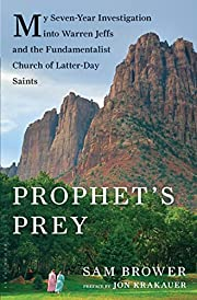 Prophet's Prey: My Seven-Year Investigation…