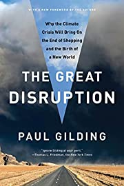 The Great Disruption: Why the Climate Crisis…