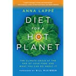 Diet for a Hot Planet : The Climate Crisis at the End of Your Fork and What You Can Do about It