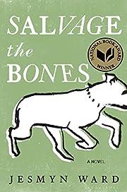 Salvage the Bones: A Novel por Jesmyn Ward
