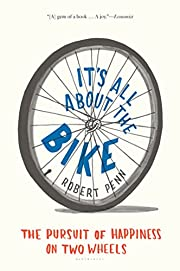 It's All About the Bike: The Pursuit of…