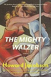 The Mighty Walzer: A Novel de Howard…