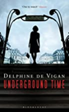 Underground Time: A Novel by Delphine de…