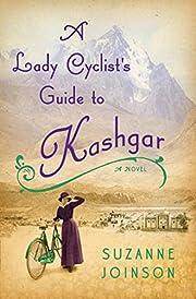 Lady Cyclist's Guide To Kashgar, A de…
