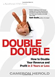 Double Double: How to Double Your Revenue…