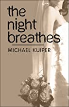 The Night Breathes by Michael Kuiper