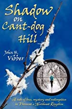 Shadow on Cant-Dog Hill by John H. Vibber