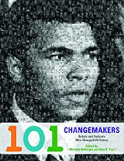 101 Changemakers : rebels and radicals who…