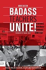 Badass Teachers Unite! Reflections on…