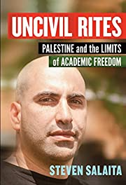 Uncivil Rites: Palestine and the Limits of…