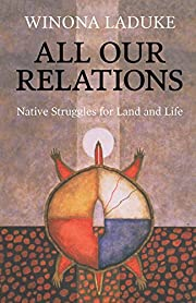 All Our Relations: Native Struggles for Land…