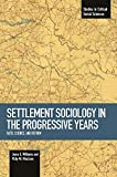Settlement sociology in progressive years : Faith, science, and reform