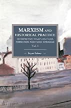 Marxism and Historical Practice (Vol. I):…