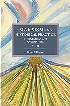 Marxism and Historical Practice (Vol. II):…