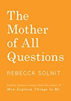 The Mother of All Questions: Further Reports…