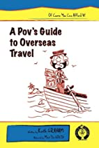 A pov's guide to overseas travel by Keith…