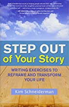 Step Out of Your Story: Writing Exercises to…